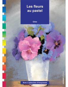 Les fleurs au pastel - Gilse
