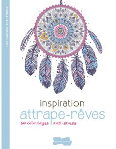 Inspiration Attrape-rêves - 50 coloriages anti-stress