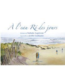 A l'eau Ré des jours - Nathalie Laprévote et Joëlle Guillaume