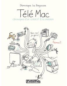 Télé Mac - Chronique d'un créatif à la maison