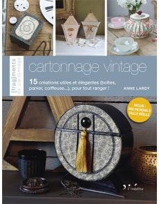 Cartonnage Vintage - 15 créations utiles et élégantes