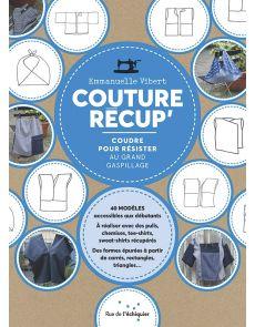 Couture Récup - Coudre pour résister au grand gaspillage
