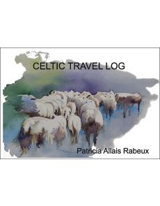 Celtic Travel Log - Patricia Allais-Rabeux
