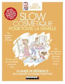 Slow cosmétique pour toute la famille - Julien Kaibeck