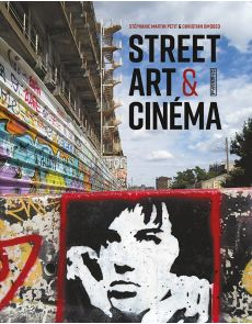 Street Art et Cinéma - Quand le septième art descend dans la rue