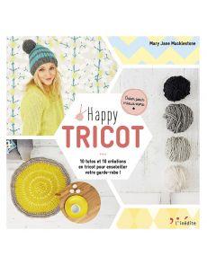 Happy tricot - 10 tutos et 10 créations en tricot pour ensoleiller votre garde-robe