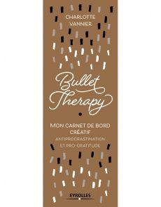 Bullet Therapy - Mon carnet de bord créatif anti procrastination et pro-gratitude