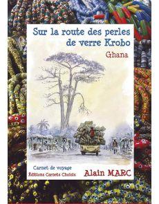 Sur la route des perles de verre Krobo - Alain Marc