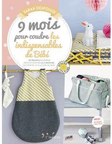 9 mois pour coudre les indispensables de bébé - Sarah Despoisse