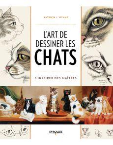 L'art de dessiner les chats - Patricia J. Wynne