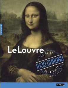 Le Louvre - Le guide la visite - 1 h 30 Chrono