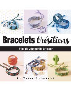 Bracelets Brésiliens - Plus de 260 motifs à tisser