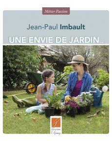 Une envie de jardin - Jean-Paul Imbault