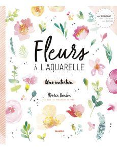 Fleurs à l'aquarelle - Marie Boudon