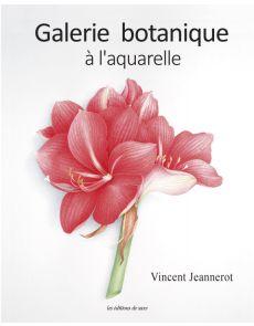 Galerie Botanique à l'Aquarelle - Vincent Jeannerot