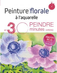 Peinture florale à l'aquarelle en 30 minutes chrono - Ann Mortimer