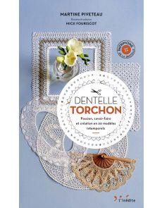 Dentelle Torchon - Passion, savoir-faire et création en 20 modèles intemporels