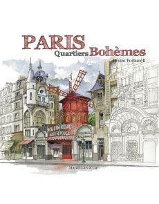 Paris, Quartiers bohèmes - Bruno Fortuner