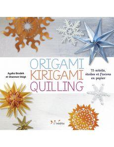 Origami, Kirigami, Quilling - 75 soleils, étoiles et flocons en papier