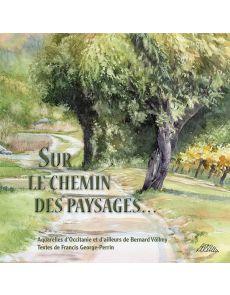 Sur le chemin des paysages - Bernard Völlmy