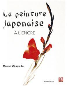 La peinture japonaise à l'encre de chine - naomi Okamoto