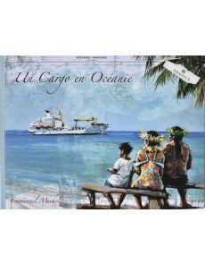 Un cargo en Océanie - Emmanuel Michel