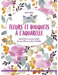 Fleurs et bouquets à l'aquarelle - Bley Hack