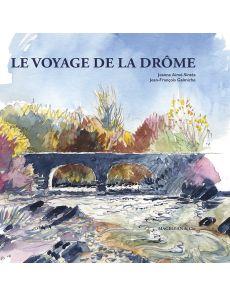 Le voyage de la Drôme - Jean-François Galmiche