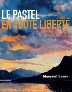 Le pastel en toute liberté - Margaret Evans
