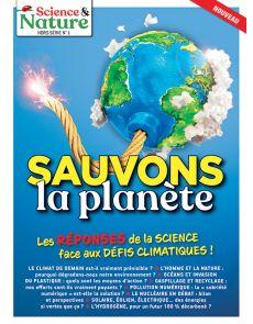Sauvons la planète ! Science et Nature hors-série 1