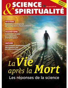 Science et Spiritualité 4 - La vie après la mort ?