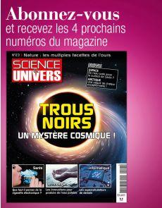 L'abonnement aux 4 prochains numéros du magazine SCIENCE ET UNIVERS