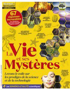 La Vie et ses Mystères - Science et Spiritualité hors-série 1