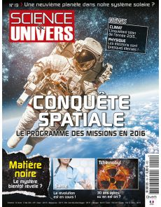 Science et Univers n°19 - Conquête spatiale - Le programme des missions en 2016
