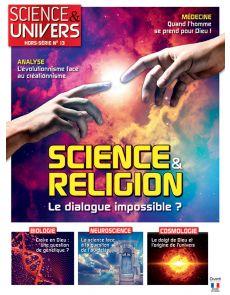 Science et Religion : le dialogue impossible ? Hors-Série 13
