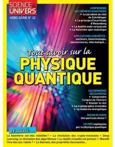 Tout savoir sur la physique quantique - Science et Univers - Hors-Série 12