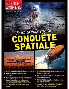 Science et univers hors-série n°14 - Tout savoir sur la conquête spatiale