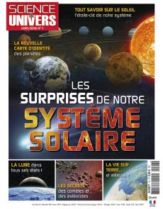 Hors-série n°7 de Science et Univers - Les surprises de notre système solaire