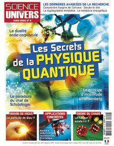 Les secrets de la Physique Quantique - Hors-série n°9 de Science et Univers