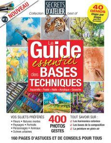 Le guide essentiel des BASES TECHNIQUES - Secrets d'atelier collection best of n°2