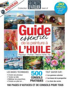 Le guide de la PEINTURE À L'HUILE - Secrets d'Atelier best of