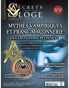 Les Secrets de la Loge n°17 - Mythes vampiriques et Franc-Maçonnerie, des liens insoupçonnés !