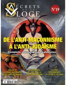 Les Secrets de la Loge n°19 - De l'anti-maçonnisme à l'anti-Judaïsme : complots, mensonges et calomnies