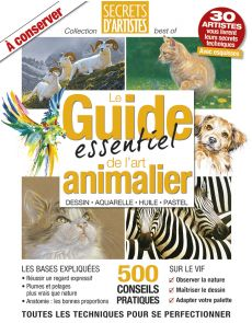 Le Guide essentiel de l'ART ANIMALIER - Dessin, aquarelle, huile, pastel