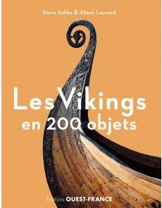 Les Vikings en 200 objets - Steve Ashby