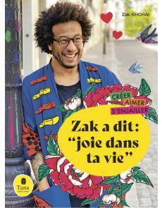 "Zak a dit : ""Joie dans ta vie"" - Zak Khchai"