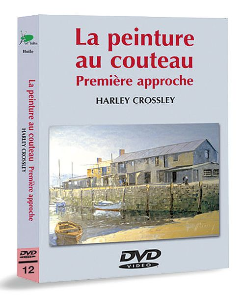 Harley Crossley La Peinture Au Couteau 1ere Approche Dvd